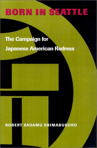 Born in Seattle: The Campaign for Japanese American...