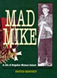 Mad Mike: A Biography of Brigadier Michael Calvert