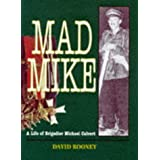 Mad Mike: Biography of Brigadier Michael Calvert DSOby David Rooney