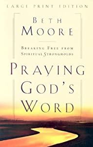 Cover of &quot;Praying God's Word: Breaking Fr...