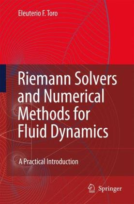 Riemann Solvers and Numerical Methods for Fluid Dynamics: A Practical Introduction