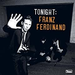 417P9E6v9UL. SL500 AA240  Gute Alben (V): Franz Ferdinand   Tonight: Franz Ferdinand