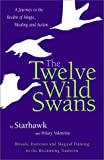 The Twelve Wild Swans: A Journey to the Realm of Magic, Healing & Action
