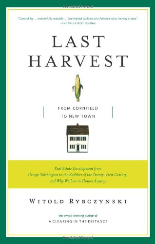 Last Harvest: From Cornfield to New Town: Real Estate...