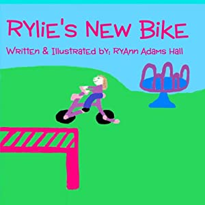 Rylie's New Bike | [RyAnn Adams Hall]