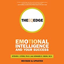 The EQ Edge: Emotional Intelligence and Your Success (       UNABRIDGED) by Steven Stein Narrated by Liam O' Brien