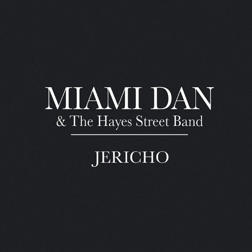 Miami Dan & The Hayes Street Band - Jericho