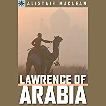 Sterling Point Books: Lawrence of Arabia Audiobook by Alistair Maclean Narrated by Peter Ganim