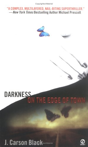 Darkness on the Edge of Town, J. Carson Black