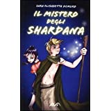 Il mistero degli Shardanadi Sara E. Demuro