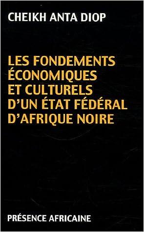 Image du livre 'Les fondements culturels, techniques et industriels d'un futur État fédéral d'Afrique noire'
