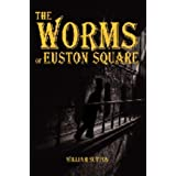 The Worms of Euston Squareby William Sutton