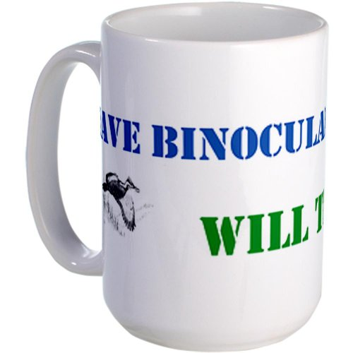 Cafepress Have Binoculars Will Travel Large Mug Large Mug - Standard