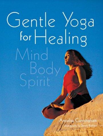 Gentle Yoga for Healing: Mind Body Spirit