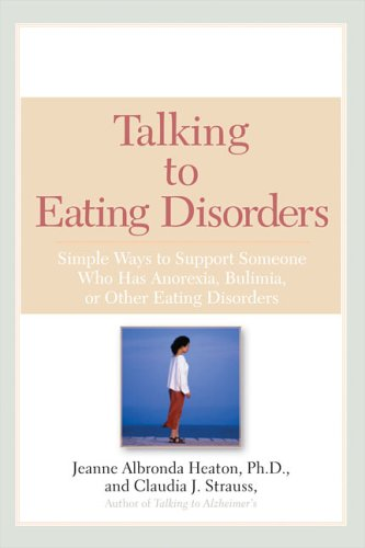 Talking to Eating Disorders: Simple Ways to Support Someone With Anorexia, Bulimia, Binge Eating, Or Body Ima ge Issues