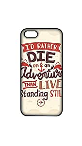 I'D Rather Die On Adventure Mobile Case/Cover For iPhone 5s 2D black