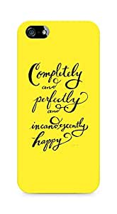 AMEZ completely and perfectly and incandescently happy Back Cover For Apple iPhone 5s