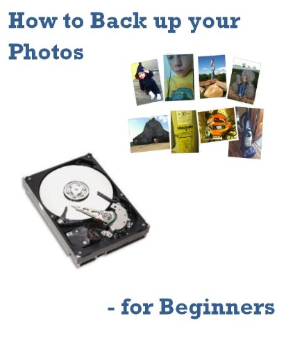 How to Back up your Photos - for Beginners