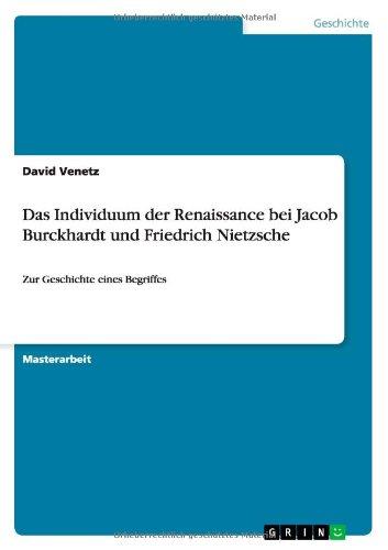 Das Individuum Der Renaissance Bei Jacob Burckhardt Und Friedrich Nietzsche (German Edition)