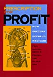 img - for Prescription for Profit: How Doctors Defraud Medicaid book / textbook / text book
