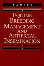 Equine Breeding Management and Artificial Insemination by Samper