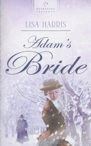 Adam's Bride (Massachusetts Brides Series #3) (Heartsong Presents #723)