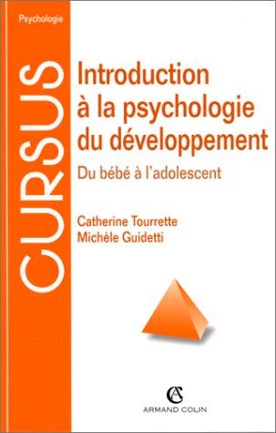 INTRODUCTION A LA PSYCHOLOGIE DU DEVELOPPEMENT. Du bébé à l'adolescent, 2ème édition