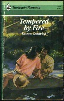 Tempered By Fire (Harlequin Romance, No 2846), Emma Goldrick