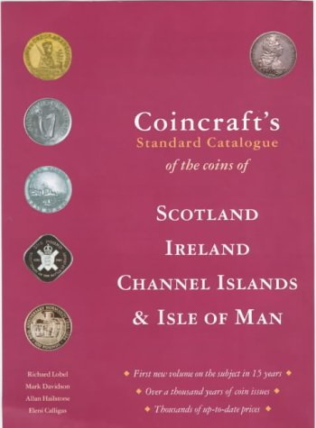 Coincraft's Standard Catalogue of the Coins of Scotland, Ireland, Channel Islands and Isle of Man
