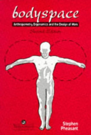 Bodyspace: Anthropometry, Ergonomics and the Design of the Work, Second Edition