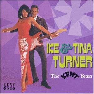 Ike & Tina Turner - Kent Years - Zortam Music