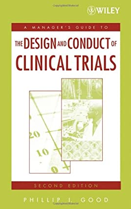 A Manager's Guide to the Design and Conduct of Clinical Trials (Manager's Guide Series)