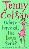 Where Have All the Boys Gone? (0007159005) by JENNY COLGAN