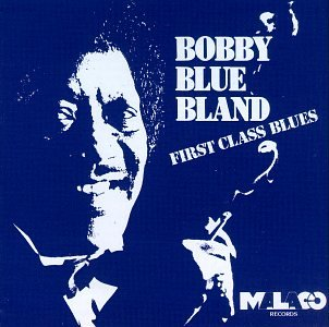 "Bobby \""Blue\"" Bland - 1st Class Blues (CD)"