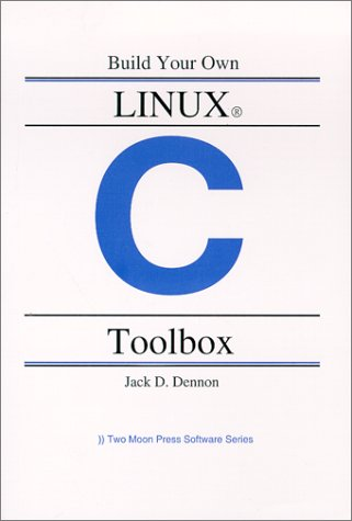 Build your own LINUX C Toolbox (Two Moon Press software series) (Dennon 2000 compare prices)