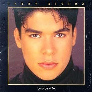 Jerry Rivera - Cara De Nino - Amazon.com Music