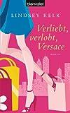 Verliebt, verlobt, Versace: Roman