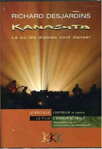 Richard Desjardins : Kanasuta, là où les diables vont danser