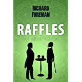 Raffles: A Perfect Wicketby Richard Foreman