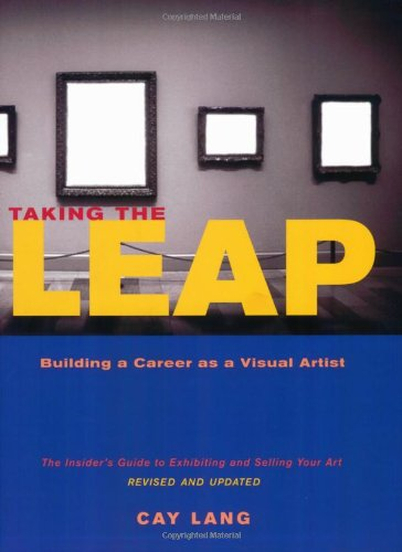 Taking the Leap: Building a Career as a Visual Artist...