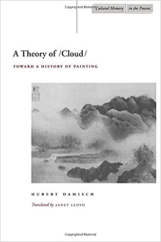 A Theory of /Cloud: Toward a History of Painting (Cultural Memory in the Present)
