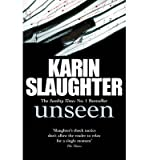 Karin Slaughter [(Unseen)] [by: Karin Slaughter]
