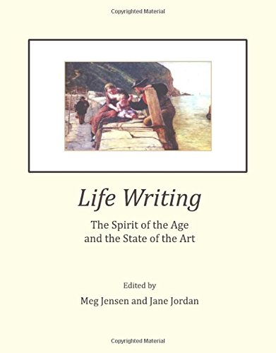 Life Writing: The Spirit of the Age and the State of the Art