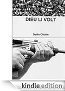 DIEU LI VOLT [Edizione Kindle]