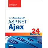 Sams Teach Yourself ASP.NET Ajax in 24 Hoursby Joydip Kanjilal