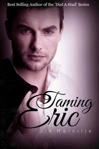 Taming Eric, by J A Melville