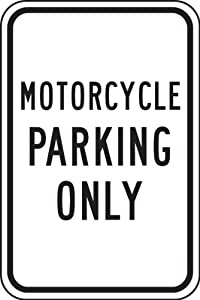 """MOTORCYCLE PARKING ONLY 18"""" x 12"""" Dura Fiberglass Sign"""