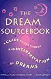img - for The Dream Sourcebook: A Guide to the Theory and Interpretation of Dreams book / textbook / text book