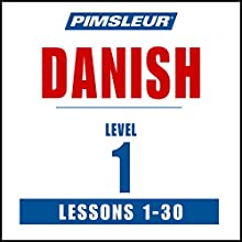 Pimsleur Danish Level 1: Learn to Speak and Understand Danish with Pimsleur Language Programs  by Pimsleur Narrated by Pimsleur