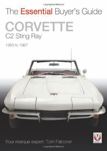Corvette C2 Sting Ray: 1963-1967 (The Essential Buyer's Guide)